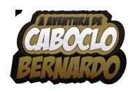 A Aventura de Caboclo Bernardo